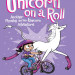 Unicorn on a Roll: Another Phoebe and Her Unicorn Adventure (# 2)