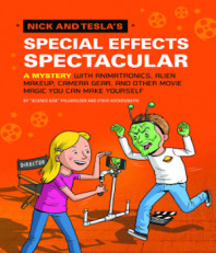 Nick and Tesla's Special Effects Spectacular (# 5)